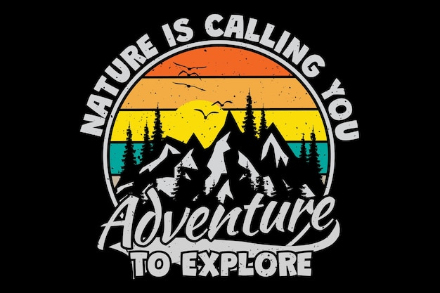 T-shirt design with mountain nature explore adventure typography in retro vintage style