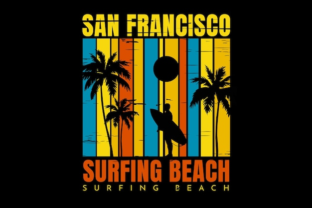 T-shirt design with san francisco surf beach in retro style beautiful