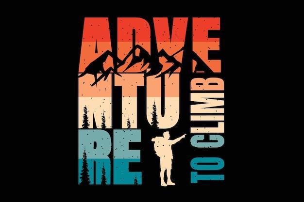 타이포그래피 모험이있는 티셔츠 디자인 복고풍 빈티지 스타일의 소나무 산 등반