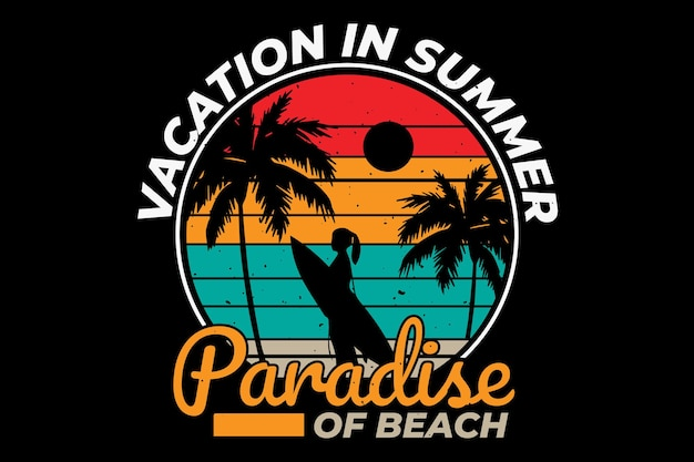 T-shirt design with vintage in retro vacation summer beach surfing style