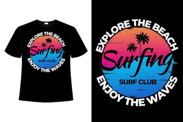 T-셔츠는 해변을 탐험하며 파도를 서핑하는 스타일의 복고풍 빈티지 일러스트레이션을 즐깁니다.