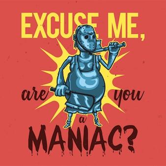 T-shirt o poster design con l'illustrazione di un maniaco.