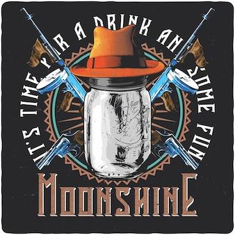 T-shirt or poster design with illustration of moonshine jar, hat and guns