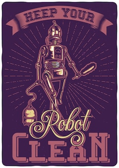 T-shirt or poster design with illustration of a robot with hoover.