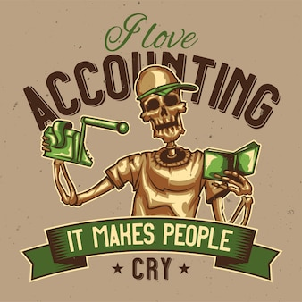 T-shirt or poster design with illustration of a skeleton accountant.