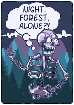 T-shirt or poster design with illustration of a skeleton in the forest.