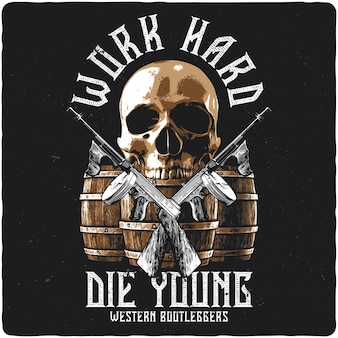 T-shirt or poster design with illustration of skull, barrels and guns