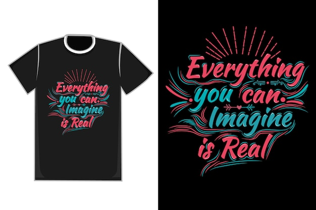 T-shirt title everything you can imagine is real color blue and red