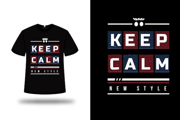 T shirt with keep calm new style design
