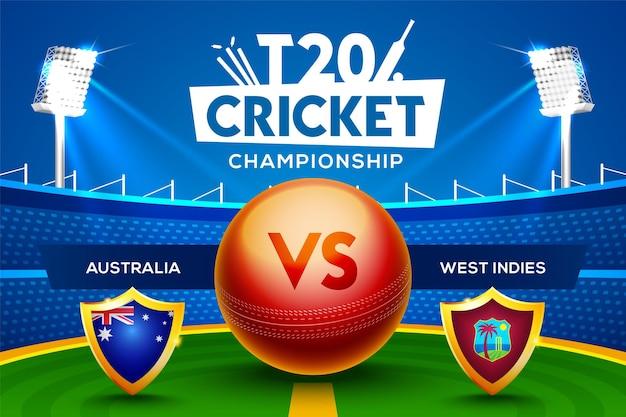 T20 크리켓 챔피언십 개념 호주 대 서인도 제도 경기 헤더 또는 경기장 배경에 크리켓 공이 있는 배너.