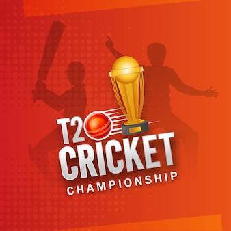 빨간색과 주황색 하프톤 배경에 3d 황금 우승 트로피 컵과 실루엣 선수와 t20 크리켓 선수권 대회 포스터 디자인.