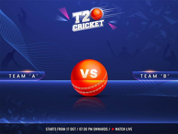 T20 cricket watch live concept with participating team a vs b, 3d red ball and silhouette players on blue abstract wave background.