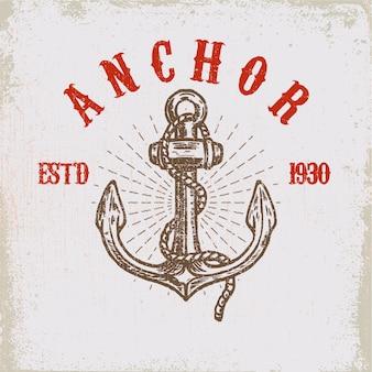 勇敢な船乗り。グランジ背景に手描きアンカー。ポスター、カード、tシャツの要素。図