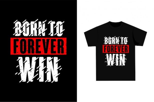 永遠に勝つために生まれた-プリント用グラフィックtシャツ