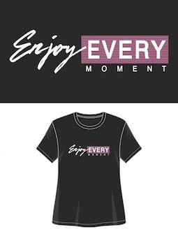 プリントtシャツの女の子のすべての瞬間のタイポグラフィをお楽しみください