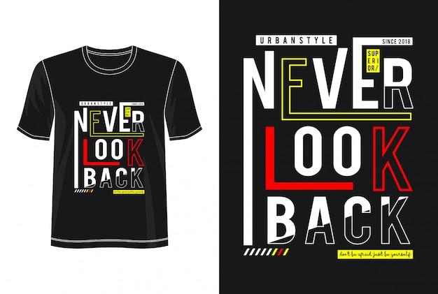 タイポグラフィデザインtシャツを振り返ることはありません。
