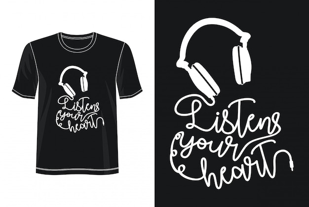 あなたの心のタイポグラフィデザインtシャツを聞く