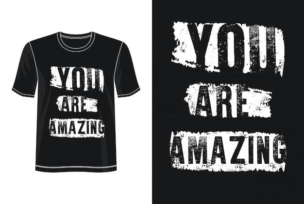 あなたはtシャツの素晴らしいタイポグラフィです
