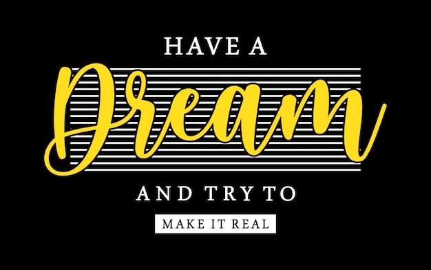 夢を持って、プリントtシャツの女の子のために実際のタイポグラフィを作ってみてください