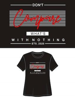 プリントtシャツのタイポグラフィが何もないものと比較しないでください