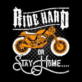 カフェレースの引用とスローガン、tシャツ。ハードに乗るか、家にいる。