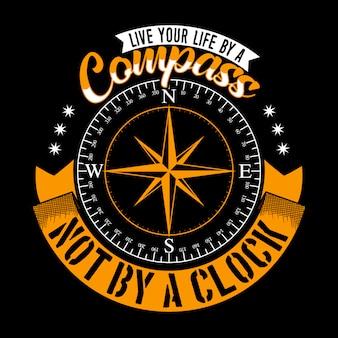 時計ではなくコンパスであなたの人生を生きてください。 tシャツのデザインに適した冒険の引用とスローガン。