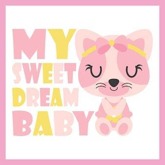 かわいい赤ちゃんの子猫私の甘い夢の赤ちゃんのベクトルの漫画イラストベビーシャワーカードのデザイン、子供のtシャツのデザイン、および壁紙