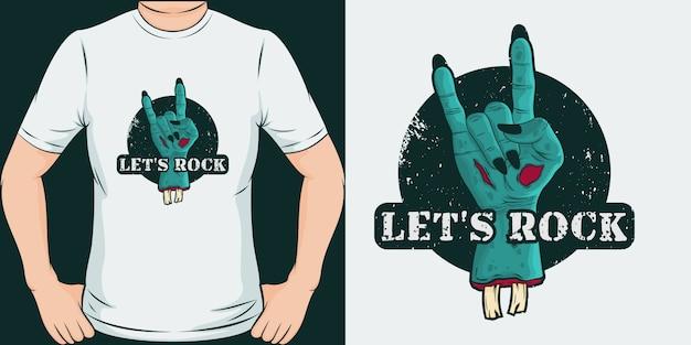 レッツロック。ユニークでトレンディなtシャツのデザイン