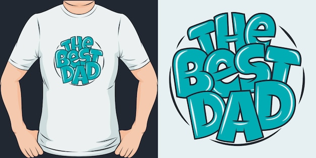 最高のお父さん。ユニークでトレンディなtシャツのデザイン。