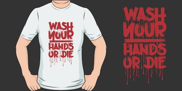 手を洗うか死ぬか。ユニークでトレンディなtシャツのデザイン。