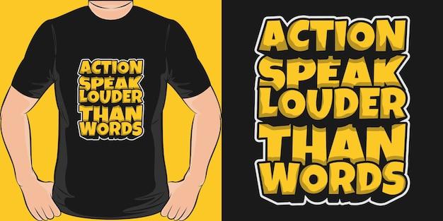 アクションは言葉よりも雄弁。ユニークでトレンディなtシャツのデザイン。