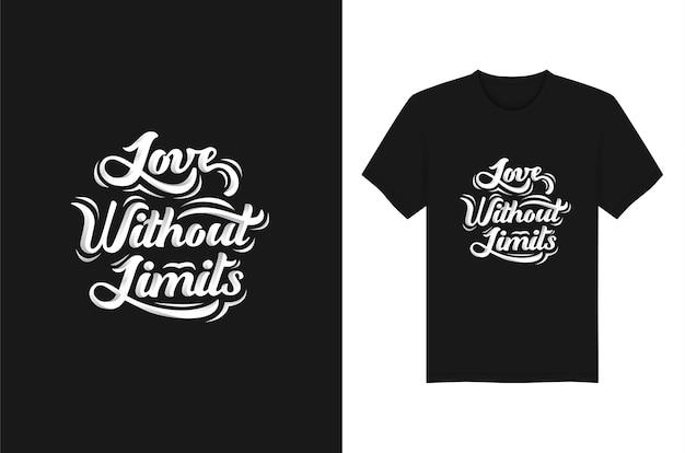 制限なしの愛は、tシャツのレタリング引用タイポグラフィを引用します。タイポグラフィプリントベクターデザイン
