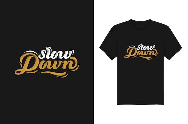 スローダウンレタリングタイポグラフィtシャツとアパレルデザイン