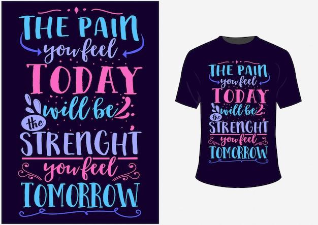 Tシャツとインスピレーションを与えるポスター、引用、引用、今日の痛みを感じる