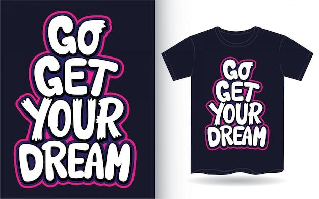 Tシャツの夢の手レタリングスローガンを取りに行きます