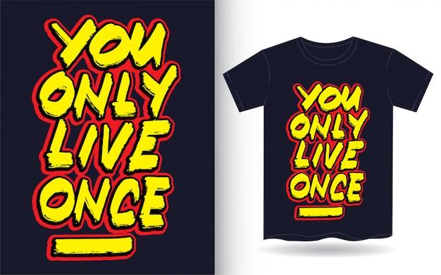 Tシャツの手レタリングスローガンを一度だけ生きる