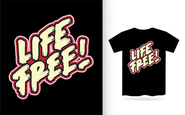 Tシャツのライフフリー手レタリングスローガン
