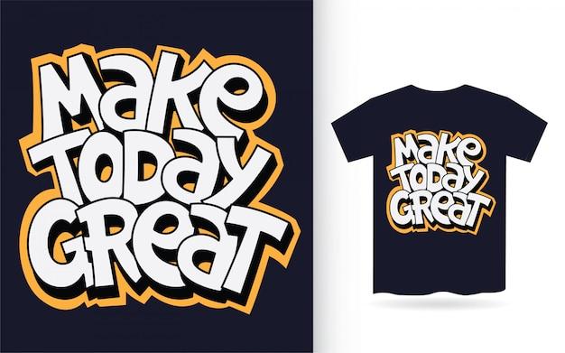 Tシャツの今日の素晴らしいレタリングスローガンを作る
