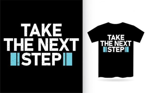次の一歩を踏み出すタイポグラフィtシャツ
