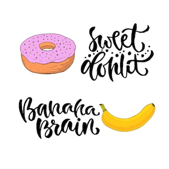 ベクトル手書きレタリング。印刷可能な書道のフレーズで甘い食べ物。バナナとドーナツを使ったtシャツプリントデザイン。