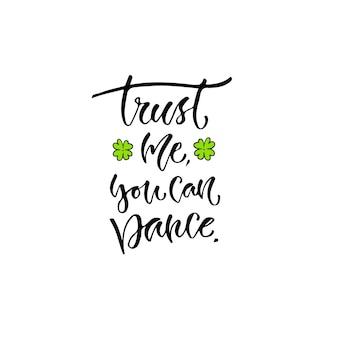 信じてくれ、君は踊れるんだ。ベクトル感情書道。モダンプリントとtシャツデザイン