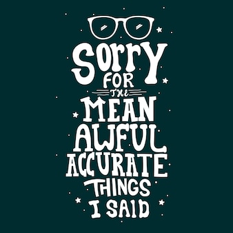私が言った平均、ひどい、正確なことで申し訳ありません。 tシャツデザインのタイポグラフィレタリングを引用します。