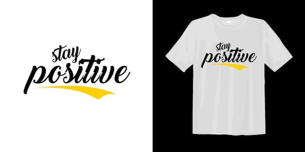 ポジティブに。活版印刷のtシャツのデザイン