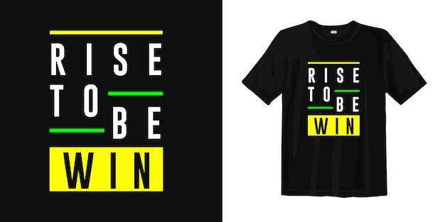 勝つために上昇します。やる気とインスピレーションを与えるtシャツのデザインの引用