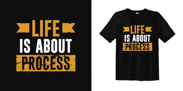 人生とはプロセスです。心に強く訴える言葉tシャツデザイン