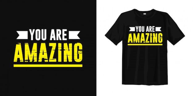 あなたは素晴らしいです。やる気とインスピレーションを与える言葉tシャツデザイン
