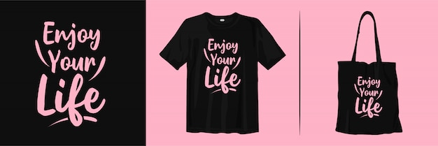 あなたの人生を楽しんでください。インスピレーションを与えるタイポグラフィのtシャツとトートバッグのデザイン