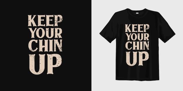 あごを上げてください。やる気を起こさせる引用tシャツデザイン