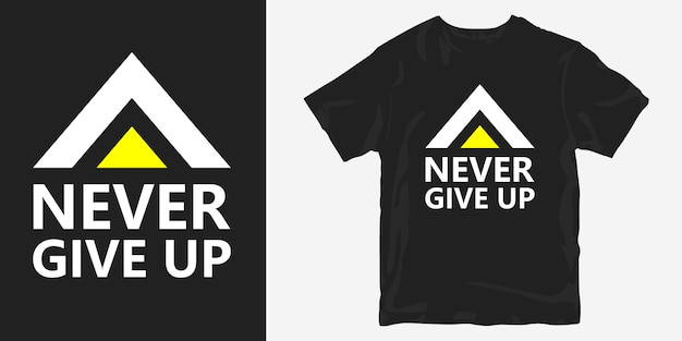 Tシャツデザインのやる気を起こさせるスローガンの引用を決してあきらめない