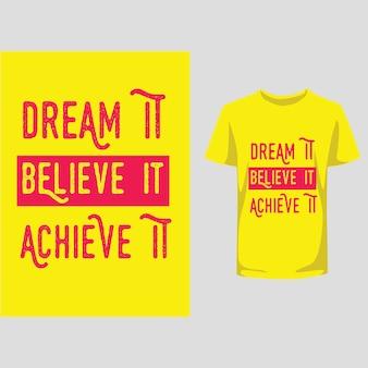 タイポグラフィデザインtシャツを達成することを信じて夢